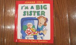 I'm A Big Sister book by Joanna Cole.  Cute story about becoming a big sister.  Like new.  From smoke free home; see sellers' other ads.