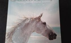 This volume contains 20 short Thoroughbred Horse stories and is in great condition! (269 pages) If interested, please text, phone, or email me: (306) 502-0791, iloverunning99@gmail.com